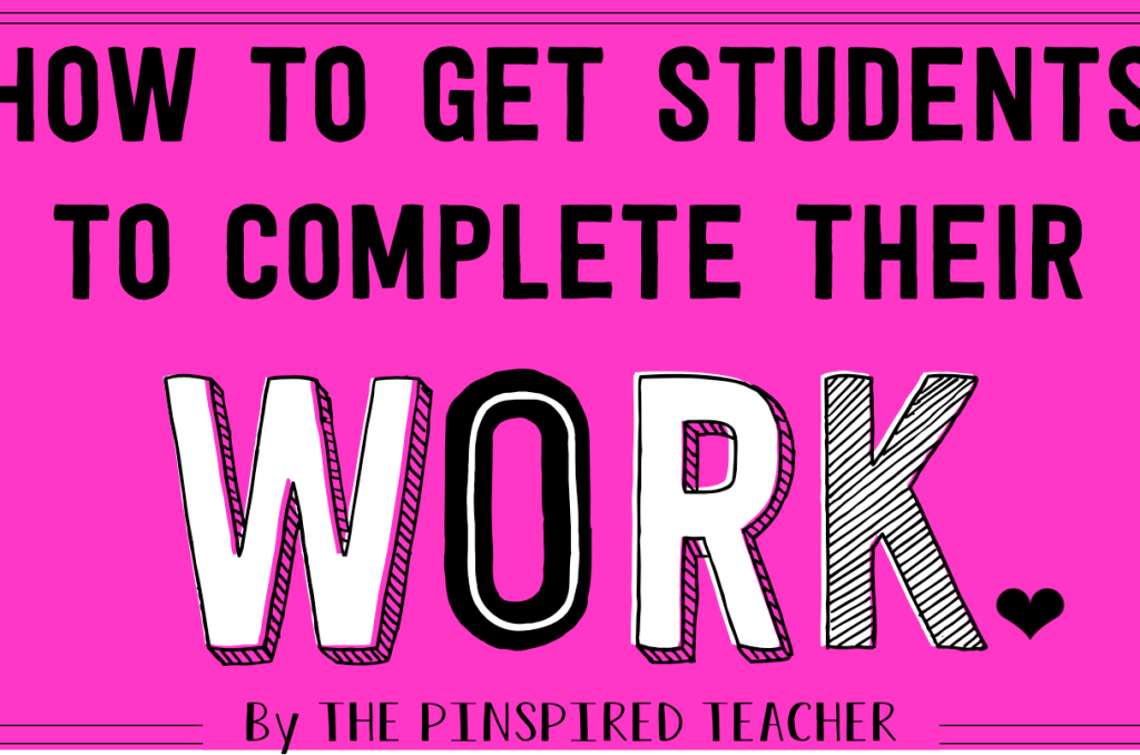 50+ Quick Ways to Get a Student to Complete Their Work