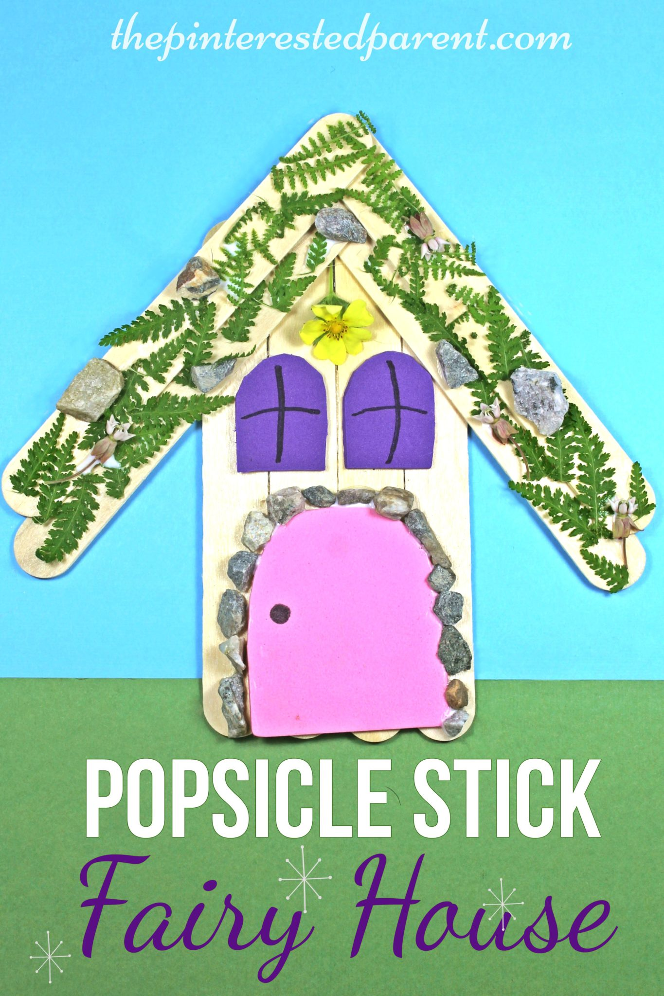 Popsicle Stick Nature Fairy House The Pinterested Parent