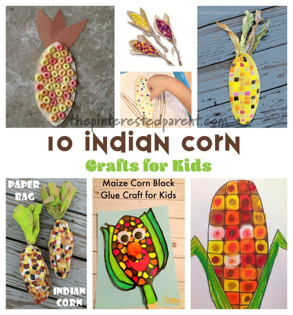 10 Indian corn crafts for kids for the fall and autumn. Kids arts & crafts