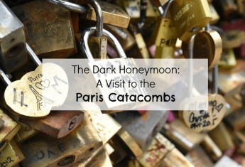 The Dark Honeymoon: A Visit to the Paris Catacombs