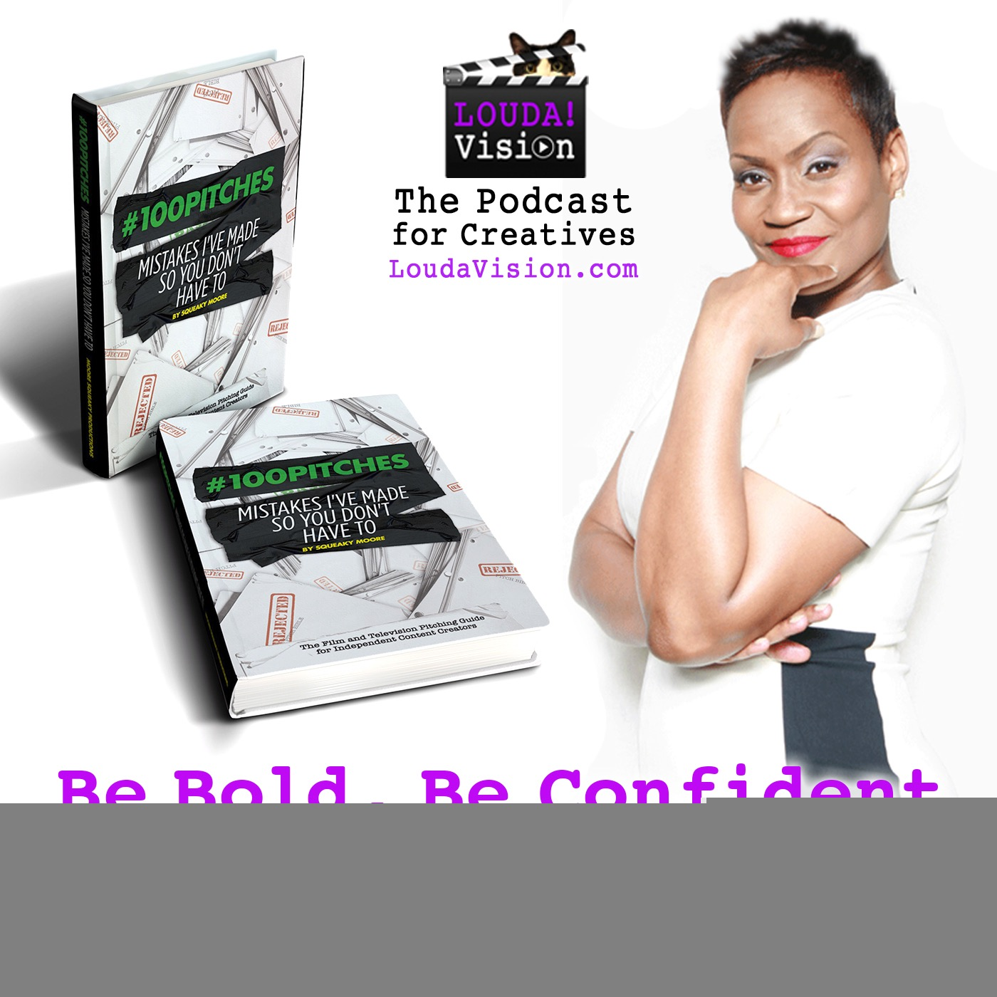 Be Bold. Be Confident. Pitch Your Heart Out – with Squeaky Moore