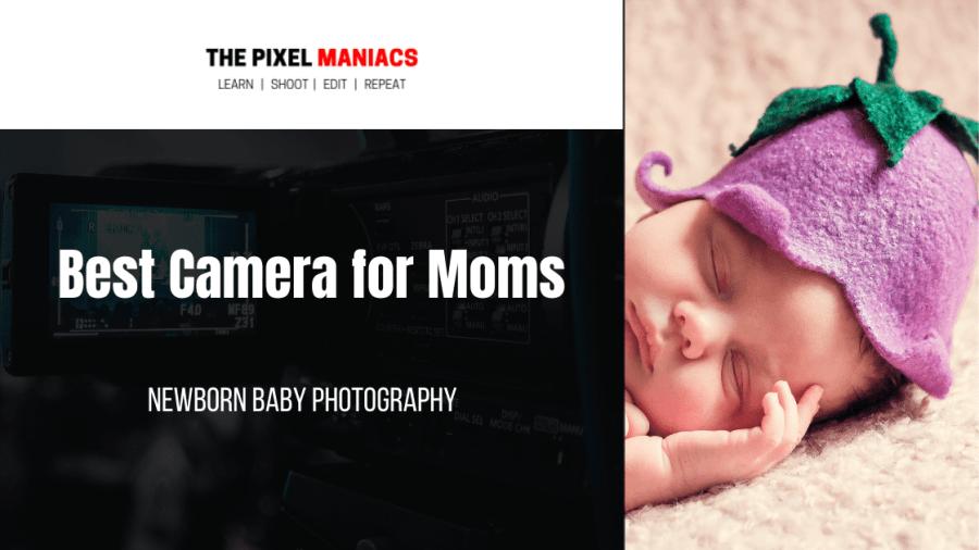 best camera for moms 2021