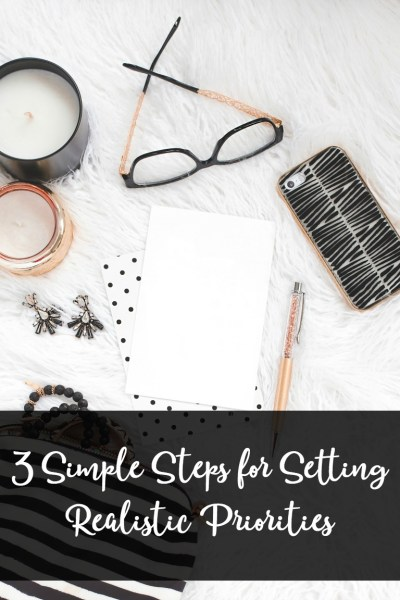 3 Simple Steps for Setting Realistic Priorities