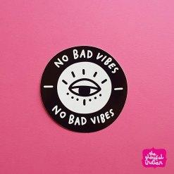 No Bad Vibes Vinyl Sticker