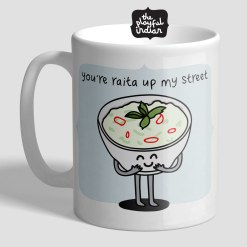 You're Raita Up My Street Mug