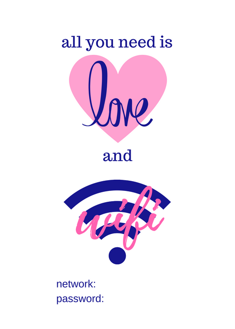 All You Need Is Love and Wifi - Wifi Password Printable