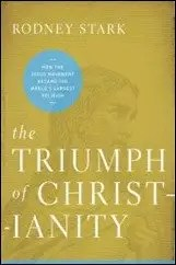 The Triumph of Christianity: How the Jesus Movement Became the World's Largest Religion by Rodney Stark $1.99