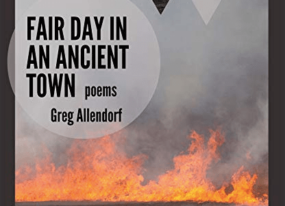 REVIEW: FAIR DAY IN AN ANCIENT TOWN – GREG ALLENDORF (BRAIN MILL PRESS)