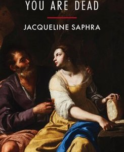 REVIEW: DAD, REMEMBER YOU ARE DEAD – JACQUELINE SAPHRA (NINE ARCHES PRESS)
