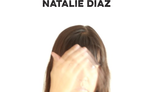 REVIEW: POSTCOLONIAL LOVE POEM – NATALIE DIAZ (GRAYWOLF PRESS)