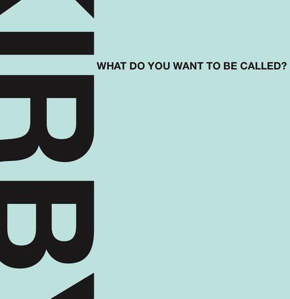 REVIEW: WHAT DO YOU WANT TO BE CALLED? – KIRBY (ANSTRUTHER PRESS)