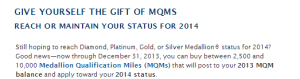 Buy MQMs and reach your status for 2014.