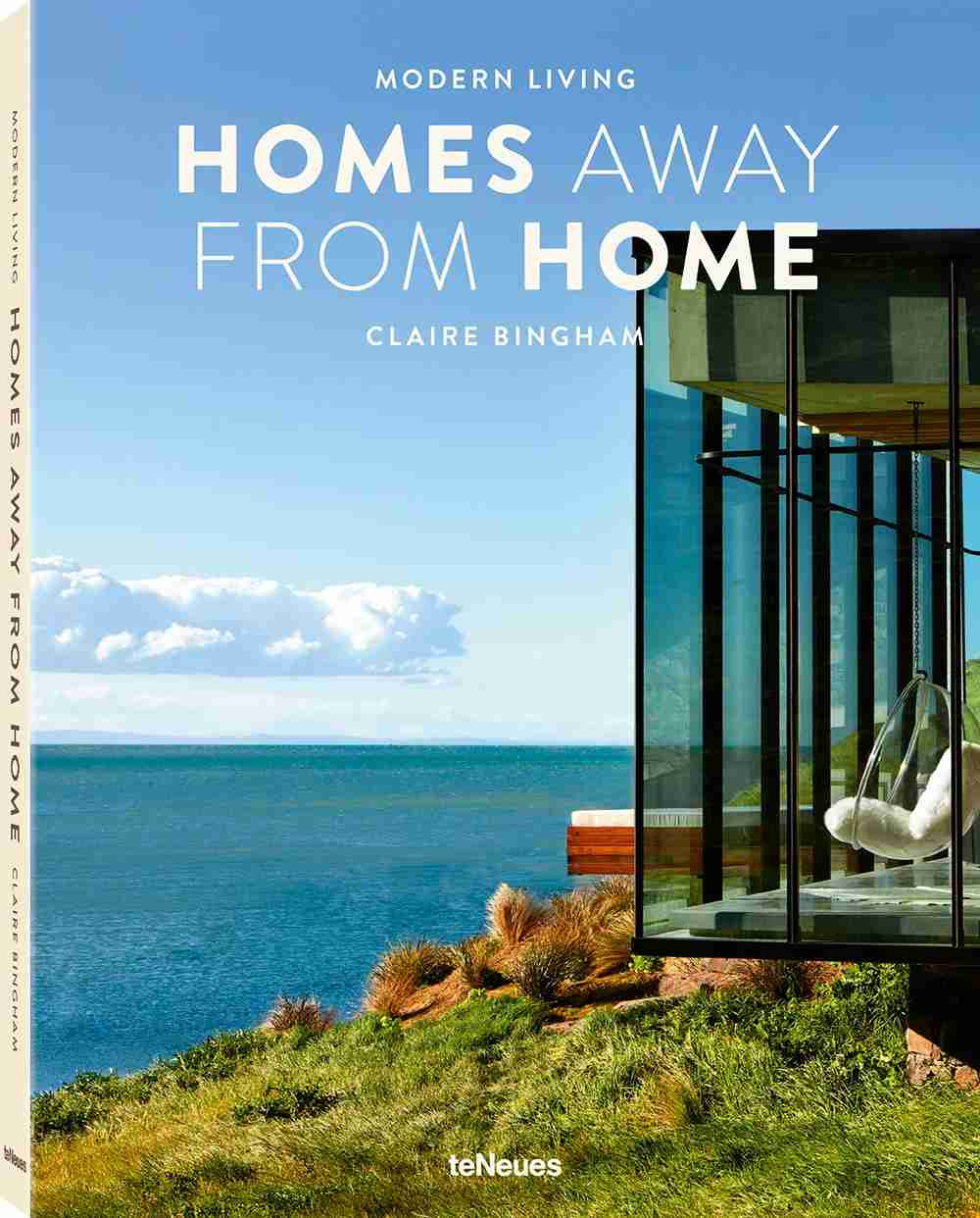 Modern Living — Homes Away From Home, by Claire Bingham, published by teNeues.