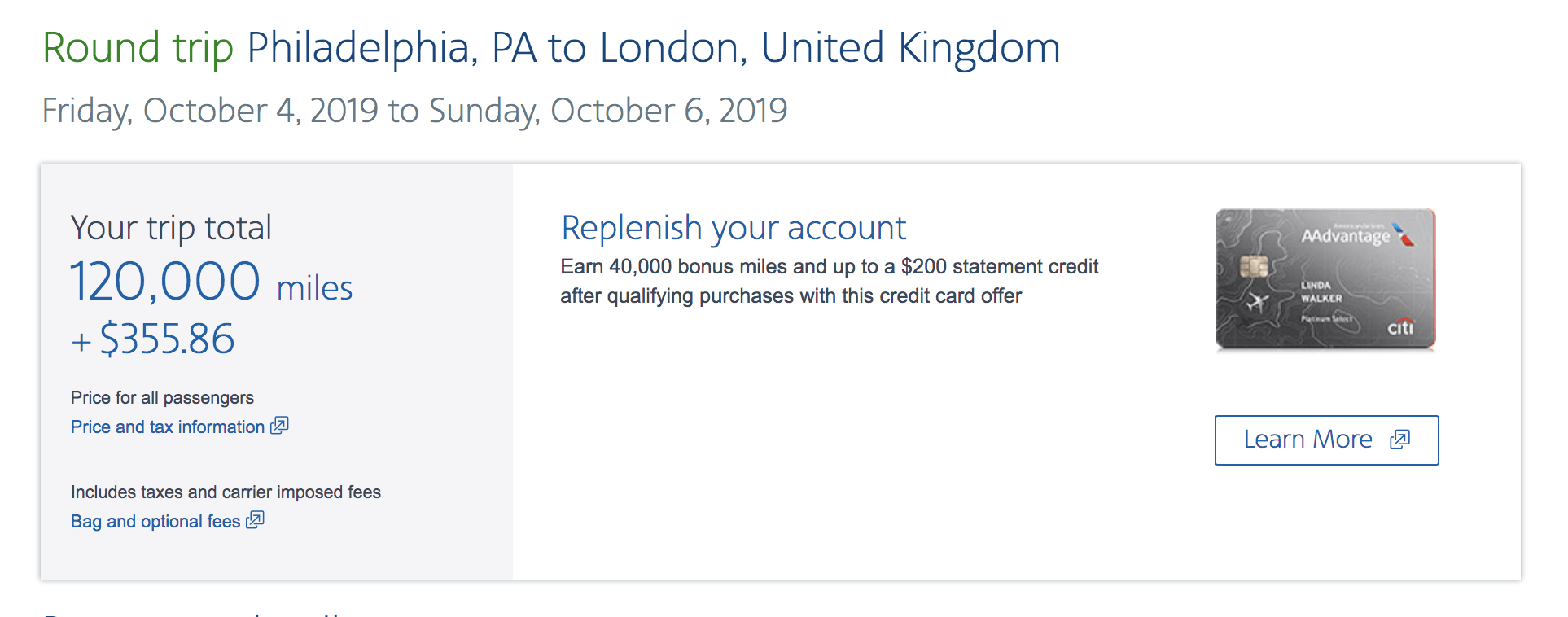 Two people can fly round-trip in economy on American Airlines from Philadelphia to London for 120,000 American AAdvantage miles and $355.86. The fees are high due to the UK