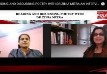 READING AND DISCUSSING POETRY WITH DR.ZINIA MITRA-AN INTERVIEW BY MONAMI NAG the policy times