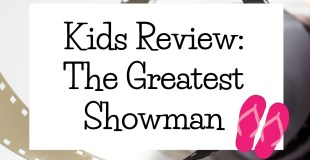 The Greatest Showman Review by Kids