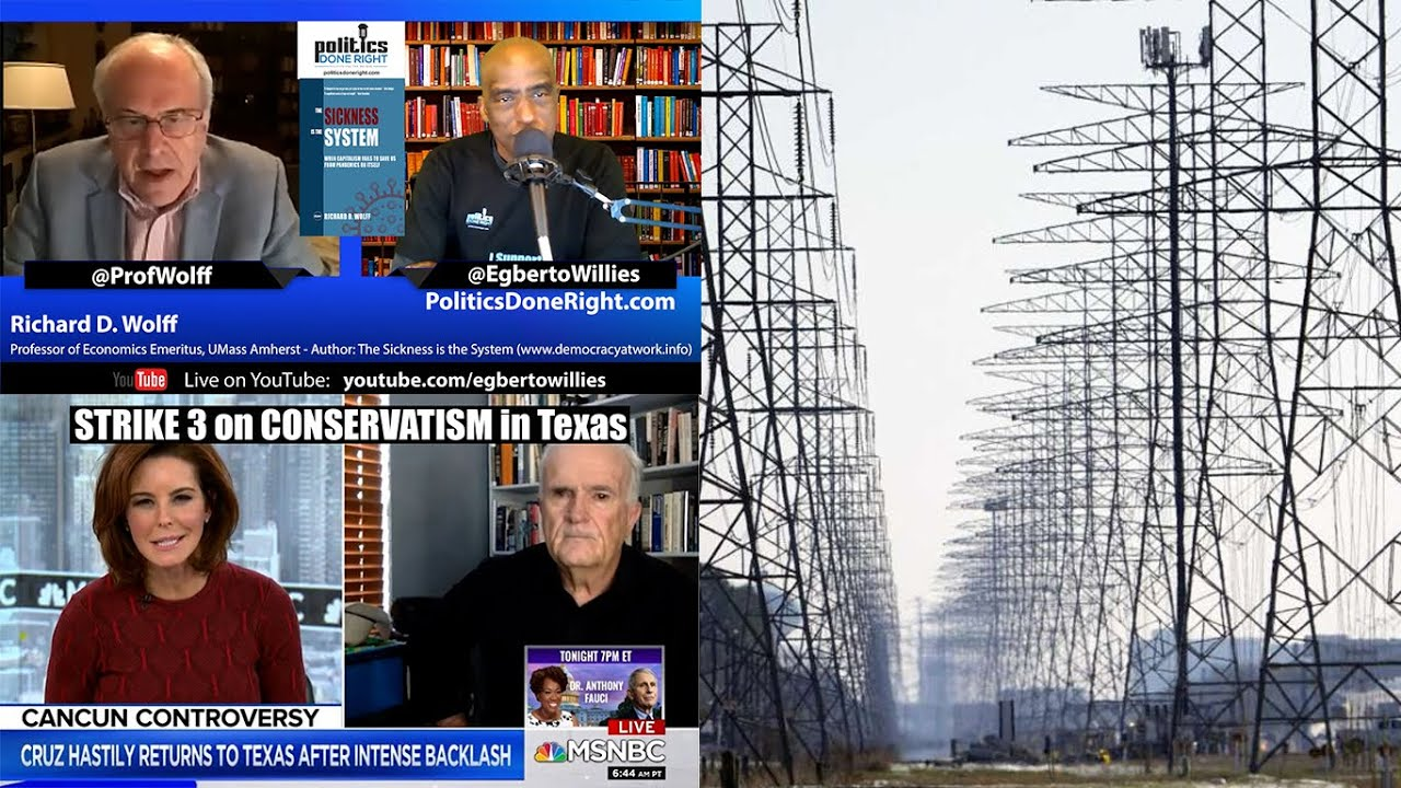 STRIKE 3 for Texas Conservatism. Economist Richard Wolff discusses The Sickness is the System