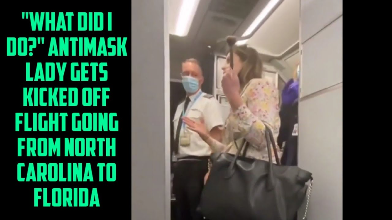 , ANTIMASK LADY GETS KICKED OFF FLIGHT FROM NORTH CAROLINA TO FLORIDA, The Politicus