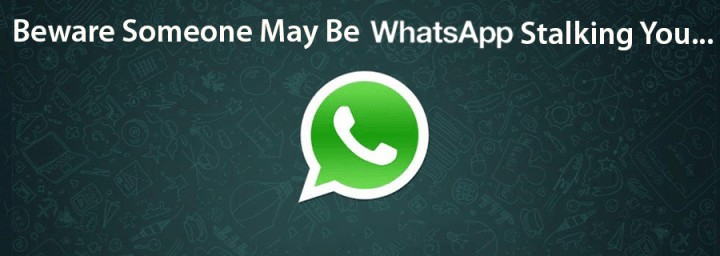 WhatsApp : A Potential Weapon For Stalkers?