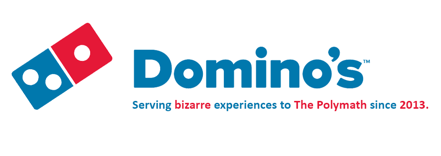 Will My Experiences With Dominos Always Stay Bizarre?