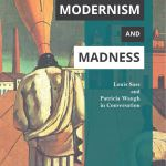 Modernism and Madness: Louis Sass and Patricia Waugh in Conversation