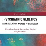 'Psychiatric Genetics: From Hereditary Madness to Big Biology': Book Review