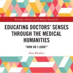 'Educating Doctors' Senses Through the Medical Humanities': Book Review