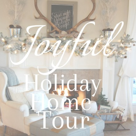 joyful-holiday-home-tour-2016-horizontal-square