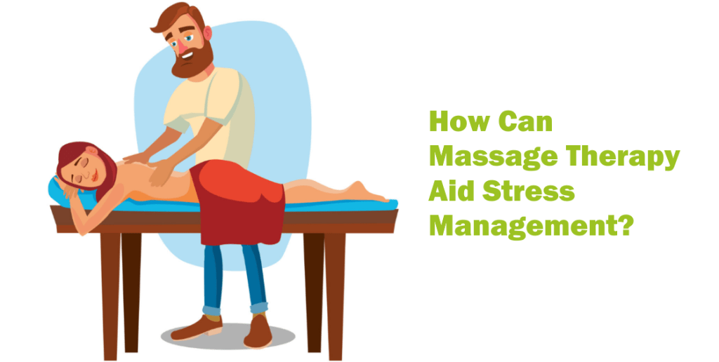 How Can Massage Therapy Aid Stress Management?