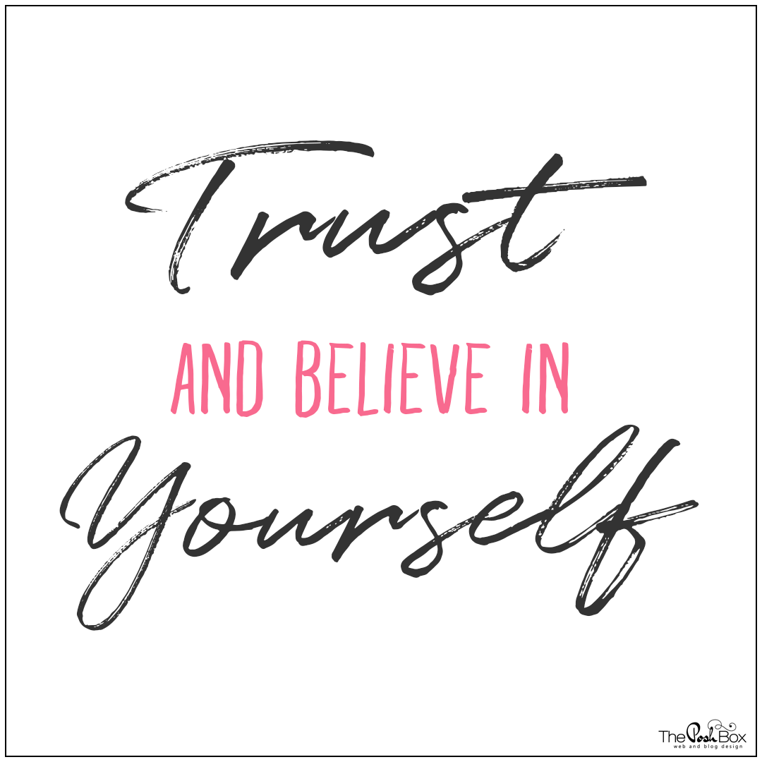 Trust and Believe in Yourself
