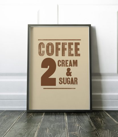 Coffee 2 cream 2 sugars poster