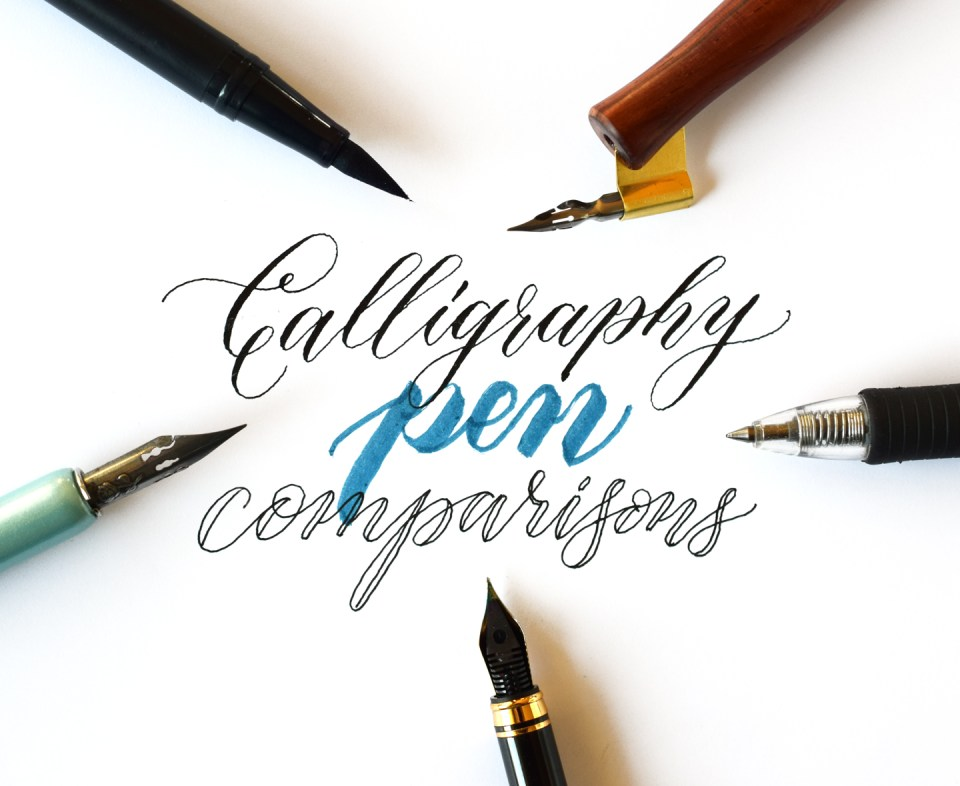 Calligraphy Pen Comparisons