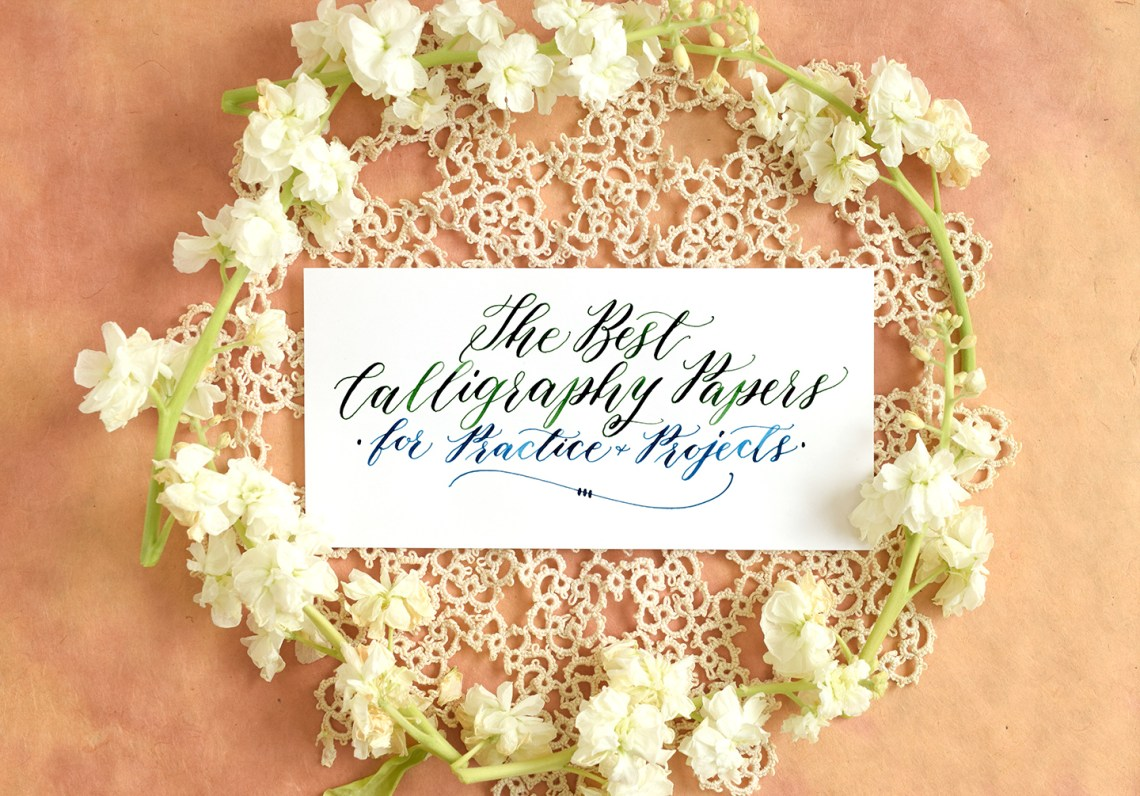 The Best Calligraphy Papers for Practice and Projects   The Postman's Knock