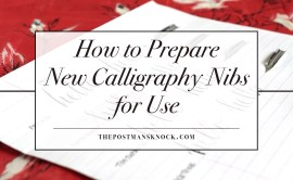 How to Prepare New Calligraphy Nibs for Use | The Postman's Knock