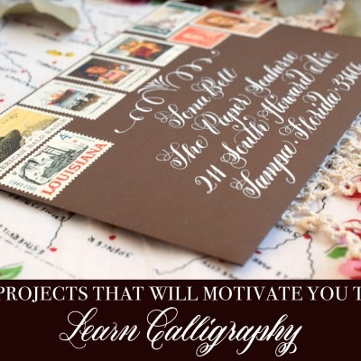 7 Projects That Will Motivate You to Learn Calligraphy