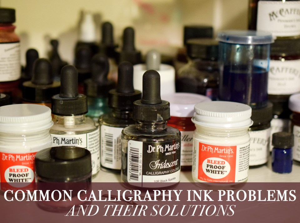 Common Calligraphy Ink Problems + Solutions | The Postman's Knock