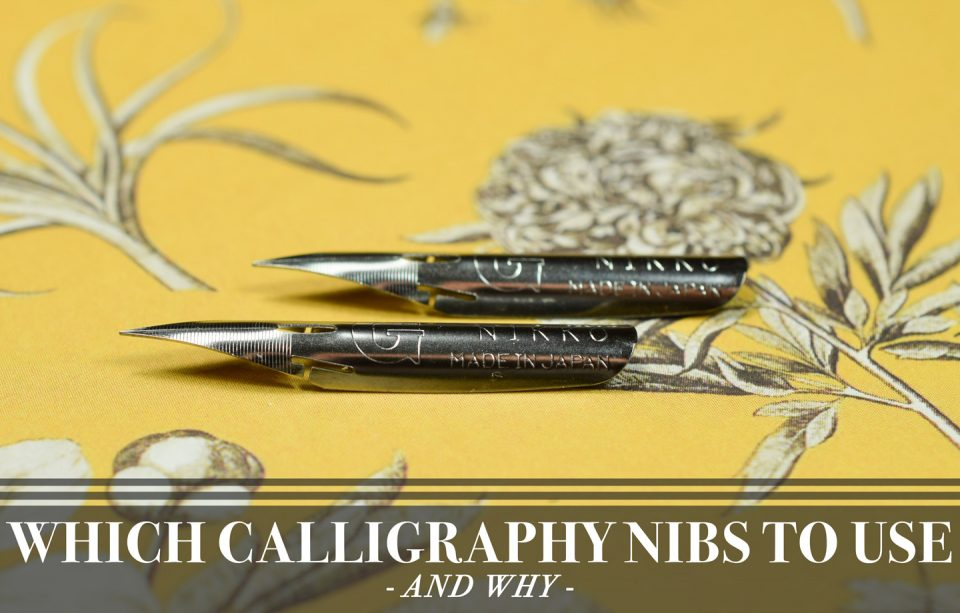 Which Calligraphy Nibs to Use and Why | The Postman's Knock