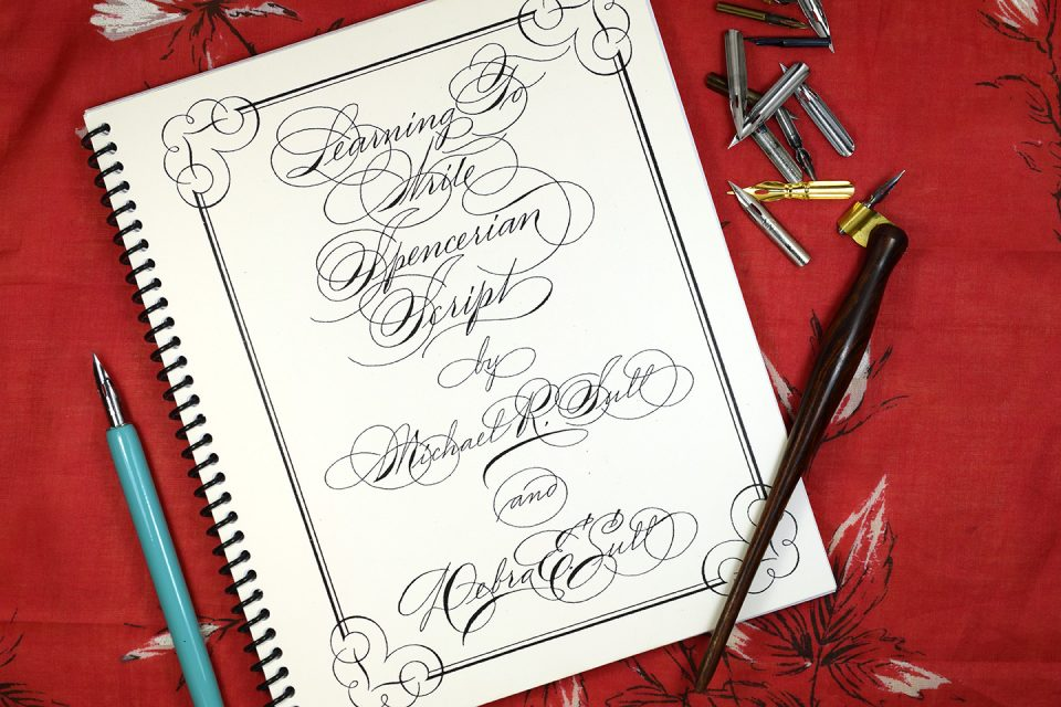 Learning to Write Spencerian Script By Michael and Debra Sull