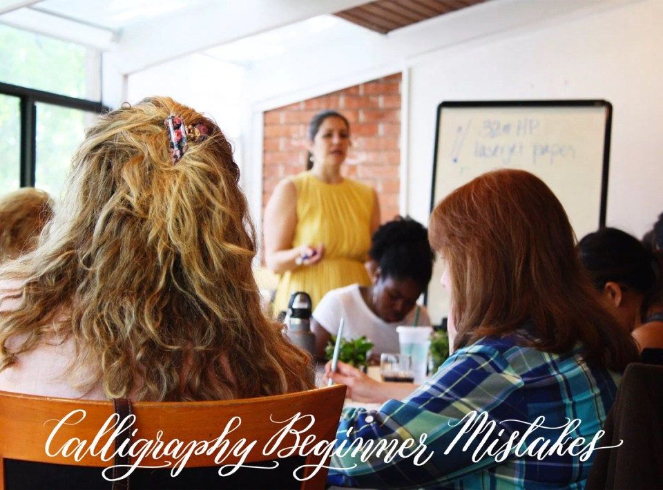 The Top Six Calligraphy Beginner Mistakes That I Observe at Workshops
