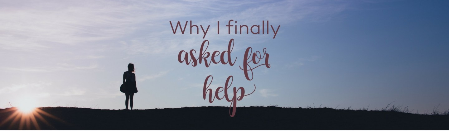 You are worth asking for help