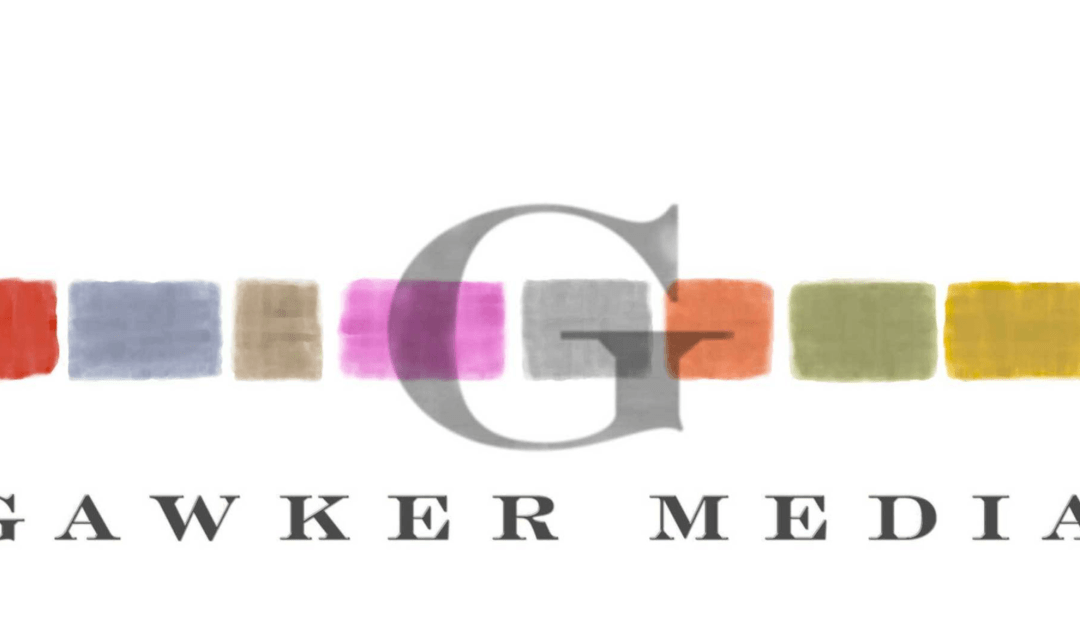 Four Professional Lessons We Can Learn from Gawker (RIP)