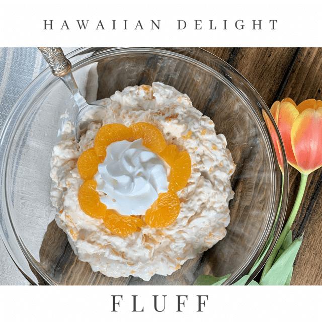 Hawaiian Delight Fluff