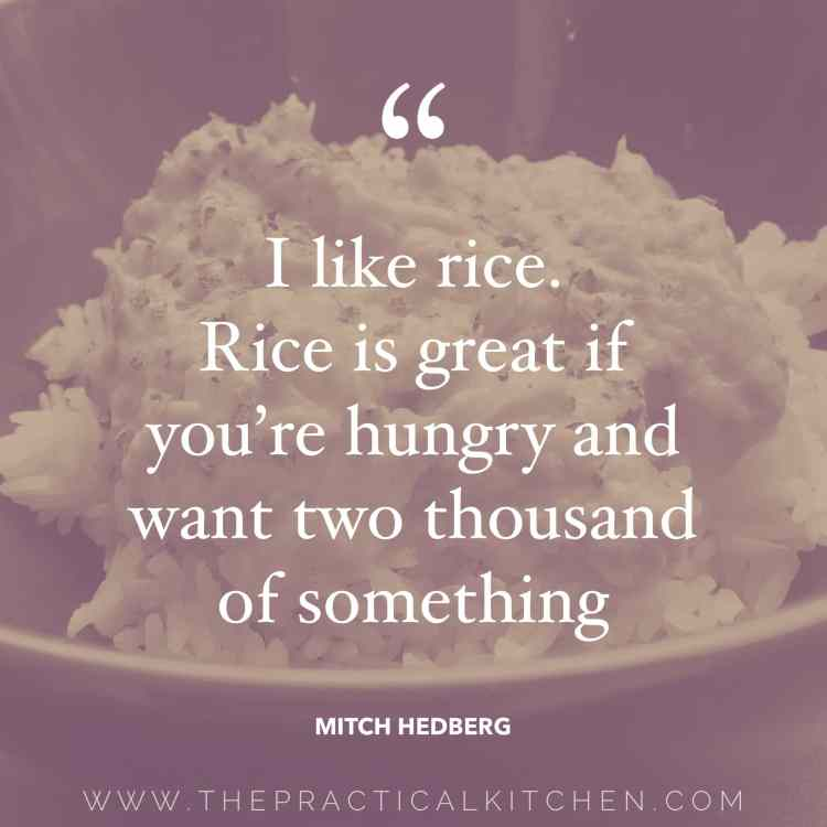 """I like rice. Rice is great if you're hungry and want two thousand of something."" quote by Mitch Hedberg"