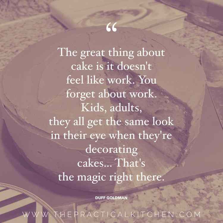 """The great thing about cake is it doesn't feel like work. You forget about work. Kids, adults, they all get the same look in their eye when they're decorating cakes... That's the magic right there."" quote by Duff Goldman"