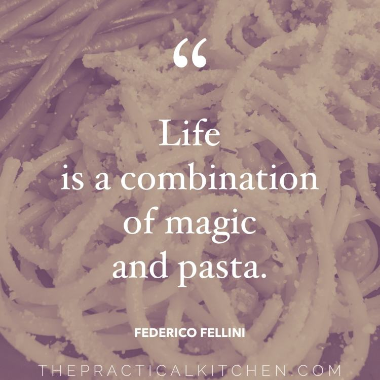 """Life is a combination of magic and pasta."" quote by Federico Fellini"