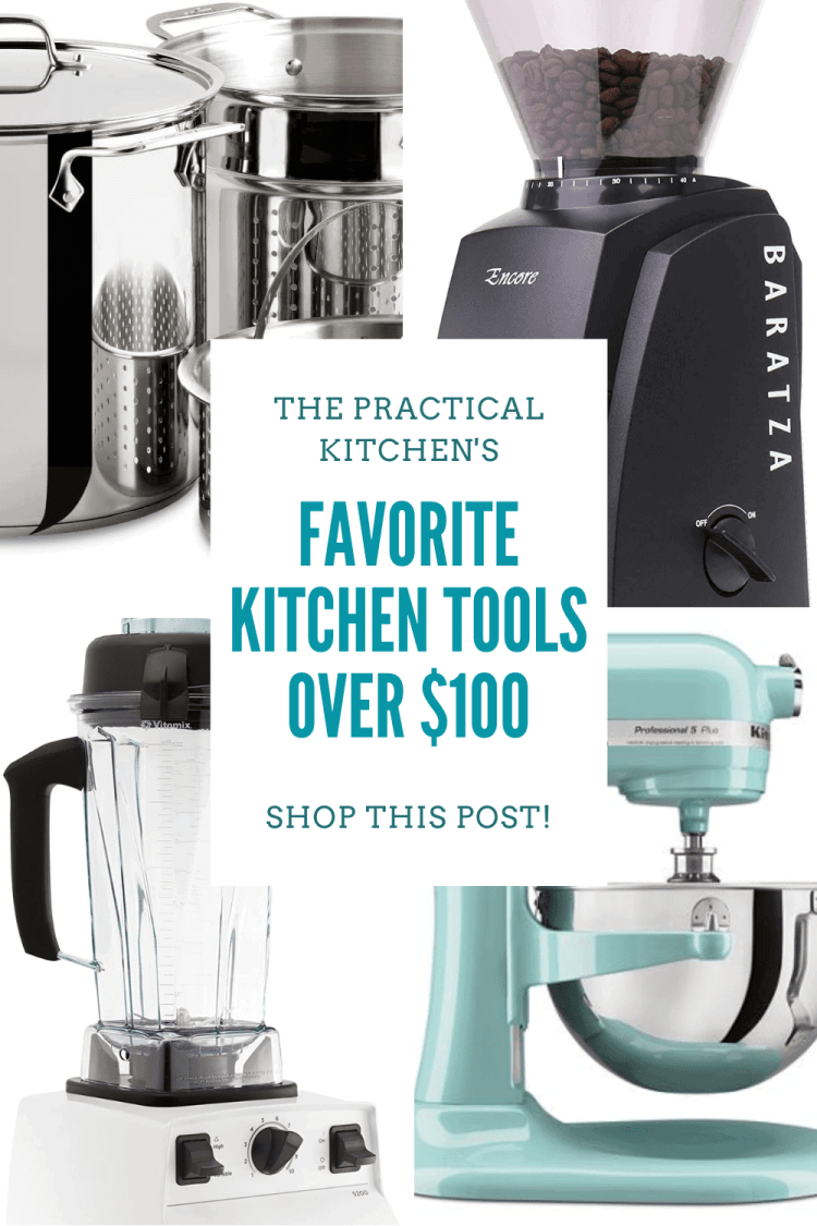 the practical kitchen's favorite kitchen tools over $100
