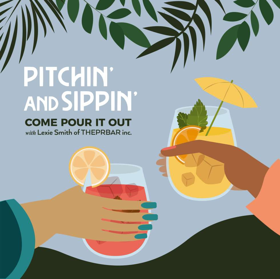 The Pitchin' And Sippin' Podcast - Lexie Smith - THEPRBARinc.com