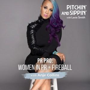 PR Pro: Anje Collins, Women in PR + Fireball