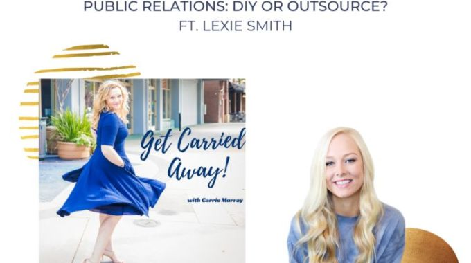 Public Relations: DIY Or Outsource? With Lexie Smith
