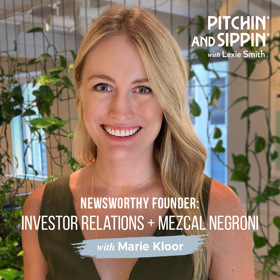 Newsworthy Founder: Marie Kloor + Investor Relations + Mezcal Negroni